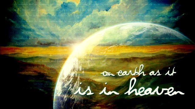 on-earth-as-it-is-in-heaven-copy.jpg